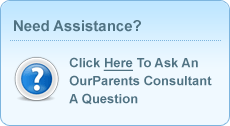 Need Assistance? Click here to ask an OurParents consultant a question.